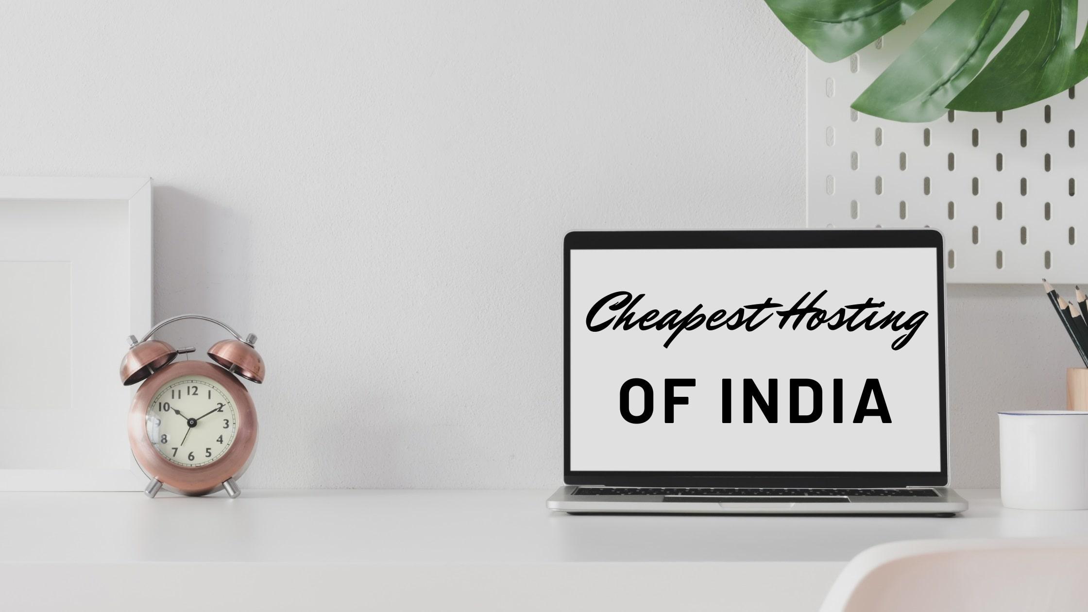 Cheapest Hosting for India : [Hostinger, Cheap yet best!]