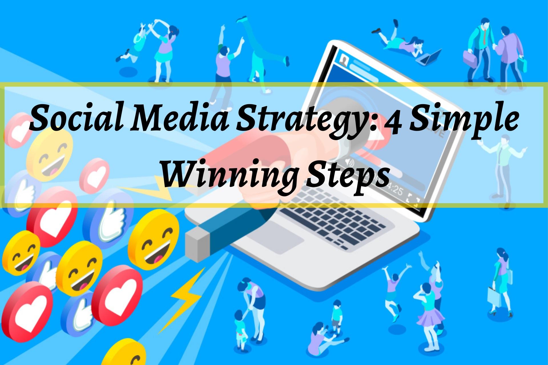 Social Media Strategy_ 4 Simple Winning Steps