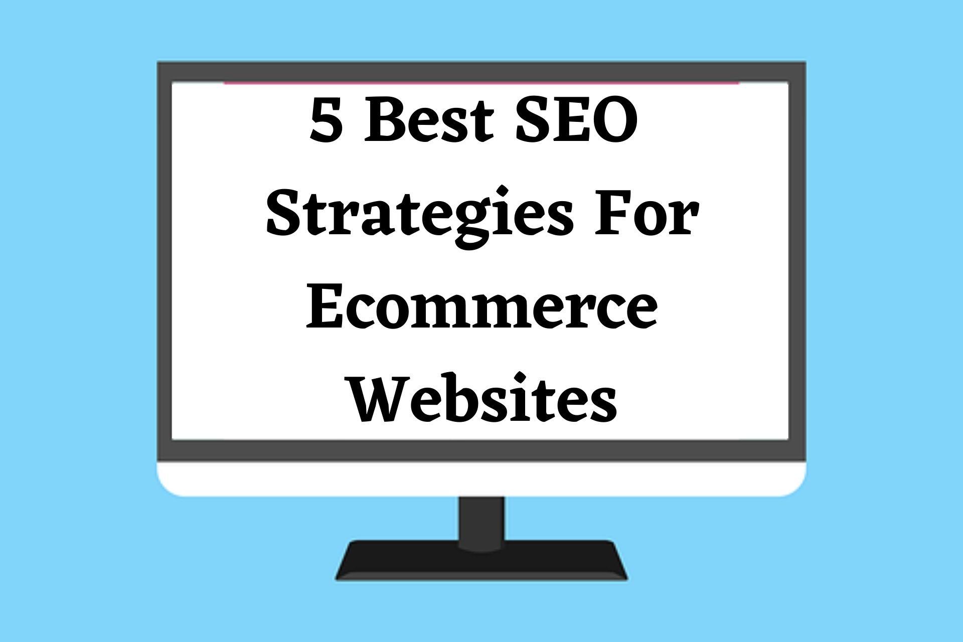 Best SEO Strategies For Ecommerce Websites