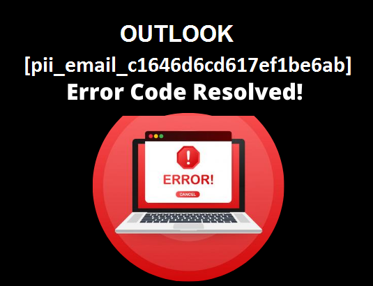 [pii_email_c1646d6cd617ef1be6ab] Error Code Problems & Solutions