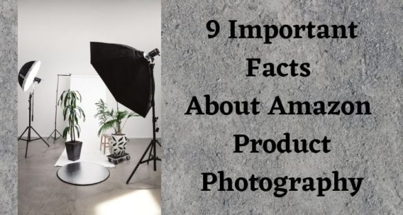 9 Important Facts About Amazon Product Photography