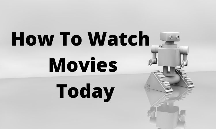 How To Watch Movies Today