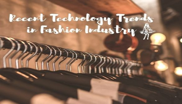 Recent Technology Trends in Fashion Industry