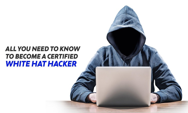 What You Need To Become A Certified White-Hat Hacker