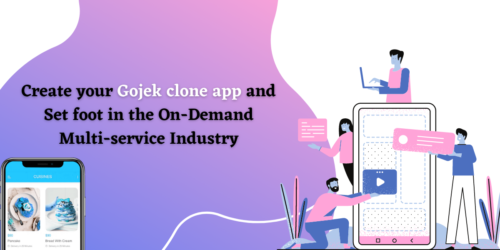 Create your Gojek clone app and Set foot in the On-Demand Multi-service Industry