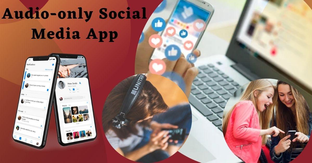 Audio only Social Media App