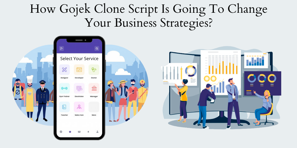 How Gojek Clone Script Is Going To Change Your Business Strategies